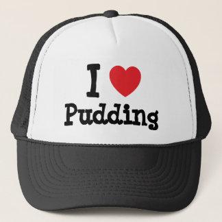 I love Pudding heart T-Shirt Trucker Hat