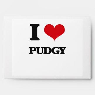 I Love Pudgy Envelopes