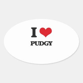I Love Pudgy Oval Sticker
