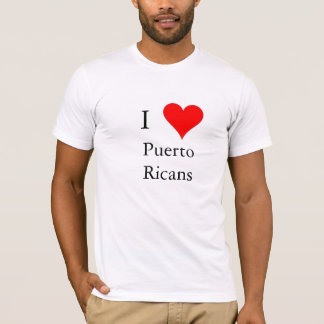 I love Puerto Ricans T-Shirt