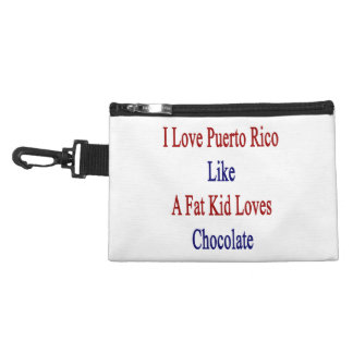 I Love Puerto Rico Like A Fat Kid Loves Chocolate. Accessory Bag