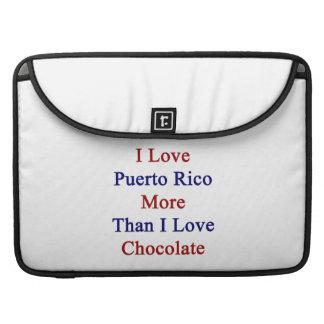 I Love Puerto Rico More Than I Love Chocolate MacBook Pro Sleeves