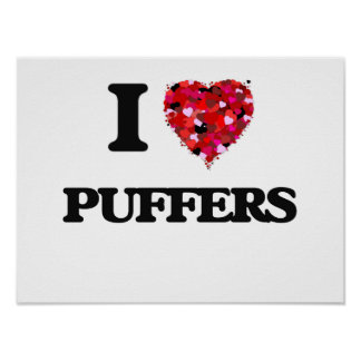 I love Puffers Poster