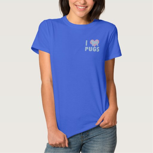 I Love Pugs Embroidered Shirt (T-Shirt)
