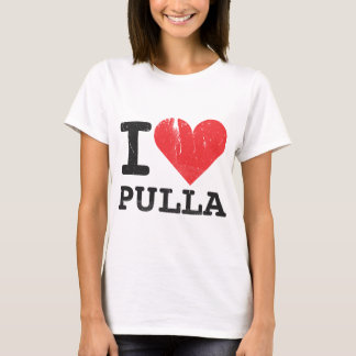I Love Pulla T-Shirt