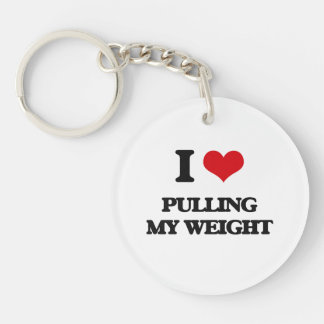 I Love Pulling My Weight Single-Sided Round Acrylic Keychain