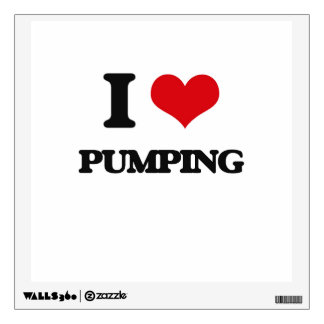 I Love Pumping Wall Decal