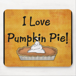 I Love Pumpkin Pie! Mousepad