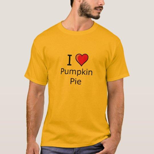 i love Pumpkin Pie on Thanksgiving Turkey day T-Shirt