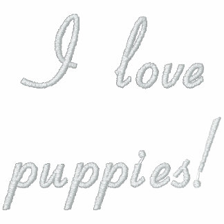 I love puppies! Embroidered Hoodie