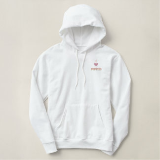 I LOVE PUPPIES - GREAT GIFT IDEA! EMBROIDERED HOODIE