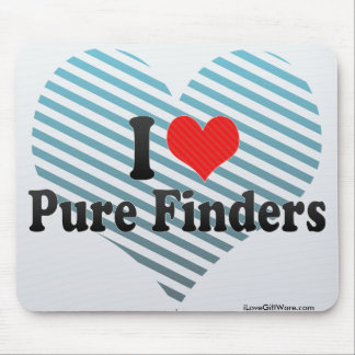 I Love Pure Finders Mouse Pad