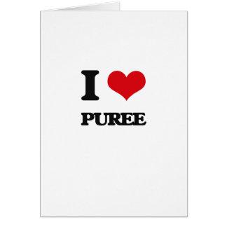 I Love Puree Greeting Card