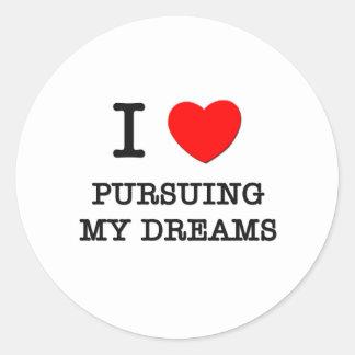 I Love Pursuing My Dreams Classic Round Sticker