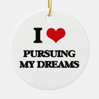 I Love Pursuing My Dreams Double-Sided Ceramic Round Christmas Ornament