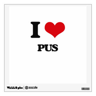 I Love Pus Wall Decal