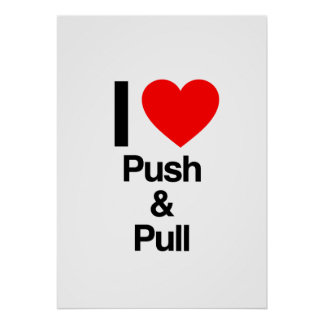 i love push and pull print
