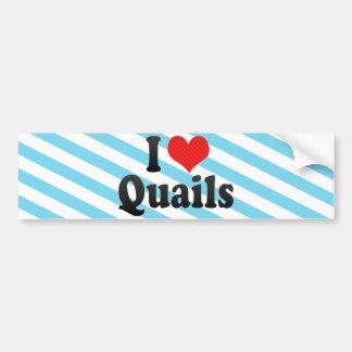 I Love Quails Bumper Sticker