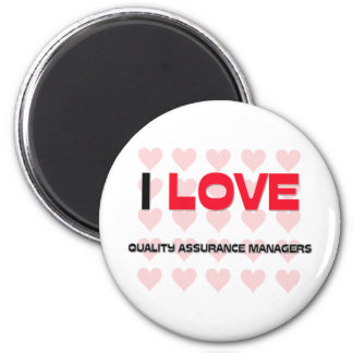 I LOVE QUALITY ASSURANCE MANAGERS REFRIGERATOR MAGNET
