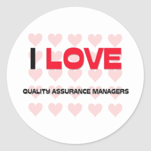 I LOVE QUALITY ASSURANCE MANAGERS CLASSIC ROUND STICKER