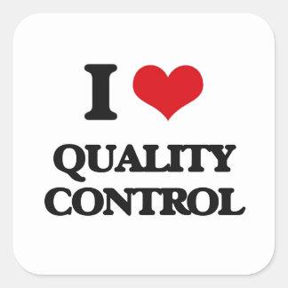 I Love Quality Control Square Sticker