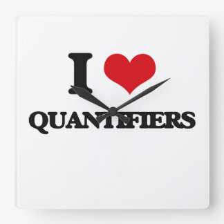 I Love Quantifiers Square Wallclock