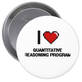 I Love Quantitative Reasoning Program Digital Desi 4 Inch Round Button
