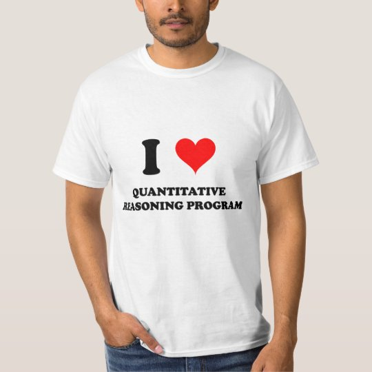 I Love Quantitative Reasoning Program T-Shirt