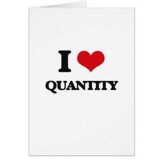 I Love Quantity Greeting Card