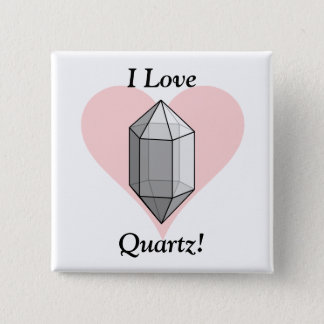 I Love Quartz! Button