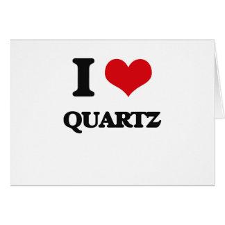 I Love Quartz Greeting Card