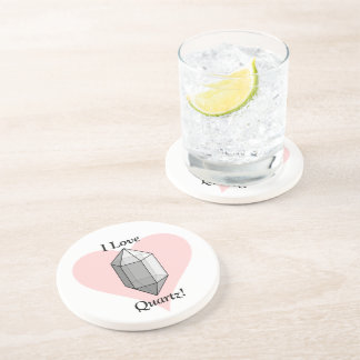 I Love Quartz! Drink Coaster