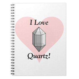 I Love Quartz! Notebook