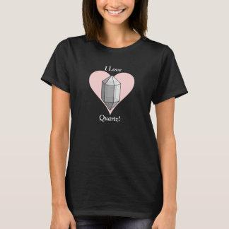 I Love Quartz! T-Shirt