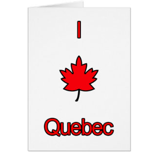 I Love Quebec Card