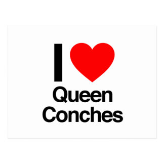 i love queen conches post card