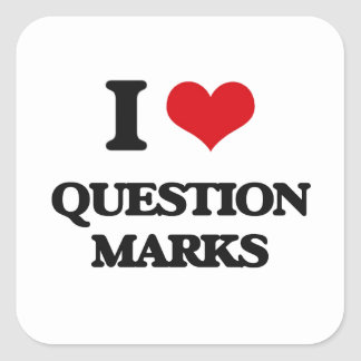 I Love Question Marks Square Sticker