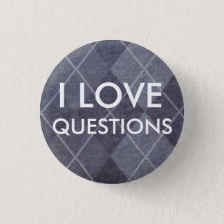 I LOVE QUESTIONS -- gray argyle Button