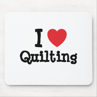 I love Quilting heart custom personalized Mouse Pad