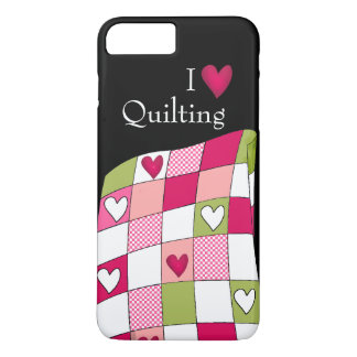 I Love Quilting iPhone 7 Plus Case