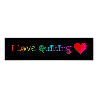 I Love Quilting Poster