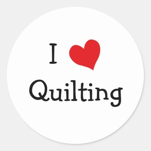 I Love Quilting Round Stickers