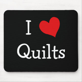 I Love Quilts Mouse Pad