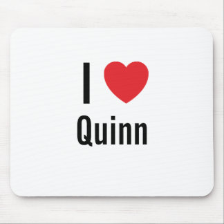 I love Quinn Mouse Pad