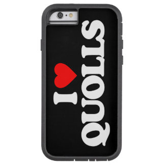 I LOVE QUOLLS TOUGH XTREME iPhone 6 CASE