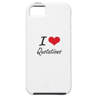 I Love Quotations iPhone 5 Cases