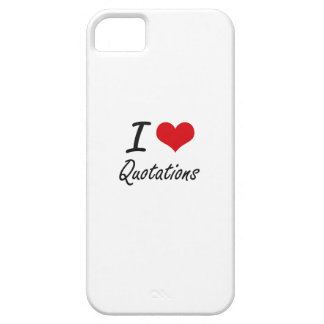 I Love Quotations iPhone 5 Covers
