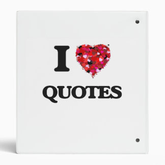 I Love Quotes 3 Ring Binders