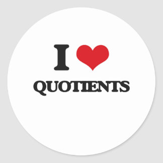 I Love Quotients Classic Round Sticker