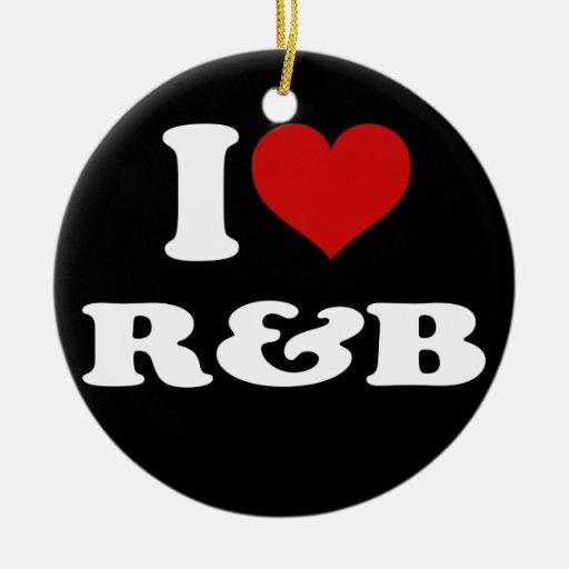 I Love R&B Christmas Ornaments